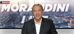 Audiences - Nouveau record pour Morandini Live hier à 10h35 avec près de 200.000 téléspectateurs en direct sur Cnews et 5,6% de part de marché