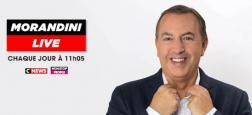A 11h05 Morandini Live sur CNews - Départ à Europe 1 - Jeremstar - Crise au 20h de TF1 - EXCLU: Vincent Cerutti brise le silence - La folie des tatouages ce soir sur TFX